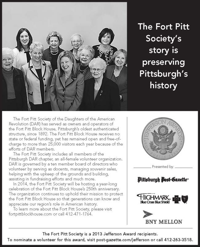 The Fort Pitt Society, owners and operators of the Fort Pitt Block House, recipients of the 2014 Jefferson Award for volunteerism.