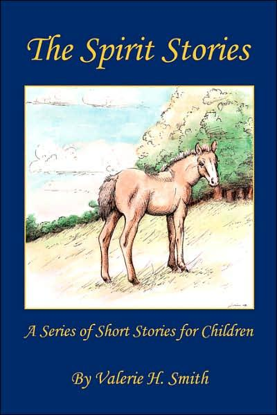 Spirit Stories for children benefiting the rescue horses