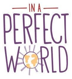 In A Perfect World Foundation Logo