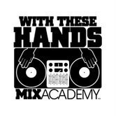 WITH THESE HANDS MIX ACADEMY Logo