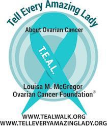 TELL EVERY AMAZING LADY ABOUT OVARIAN CANCER FOUNDATION Louisa M. McGregor Ovarian Cancer Foundation Logo