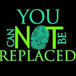 You Can NOT Be Replaced Logo