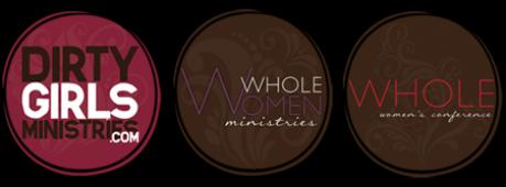 WHOLE Women Ministries/Dirty Girls Ministries